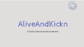 AliveAndKickn PSA