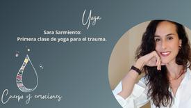 Sara Sarmiento - Clase de yoga para el trauma, una primera aproximación