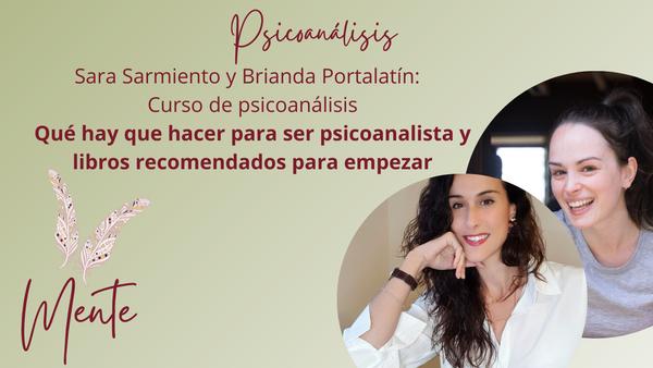 Brianda Portalatin y Sara Sarmiento - Curso de psicoanálisis - Qué hay que hacer para ser psicoanalista y libros recomendados para empezar
