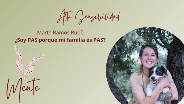 ¿Soy PAS porque mi familia es PAS - Marta Ramos Rubí