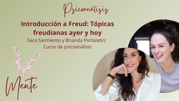 Curso psicoanalisis - Tópicas Freudianas Sara Sarmiento y Brianda Portalatin - Curso psicoanalisis