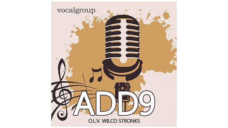 """Vocalgroup """"ADD9 """" 2 x in de maand op dinsdagavond  en 1x op de zaterdagmiddag"""