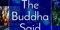 What the Buddha Said