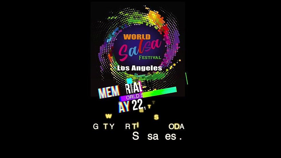 WORLD SALSA FEST MAY 22, 23 & 24
