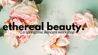 Ethereal Beauty Workshop