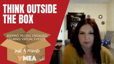 Think Outside the Box. Keeping People Engaged Virtually. LONG VERSION