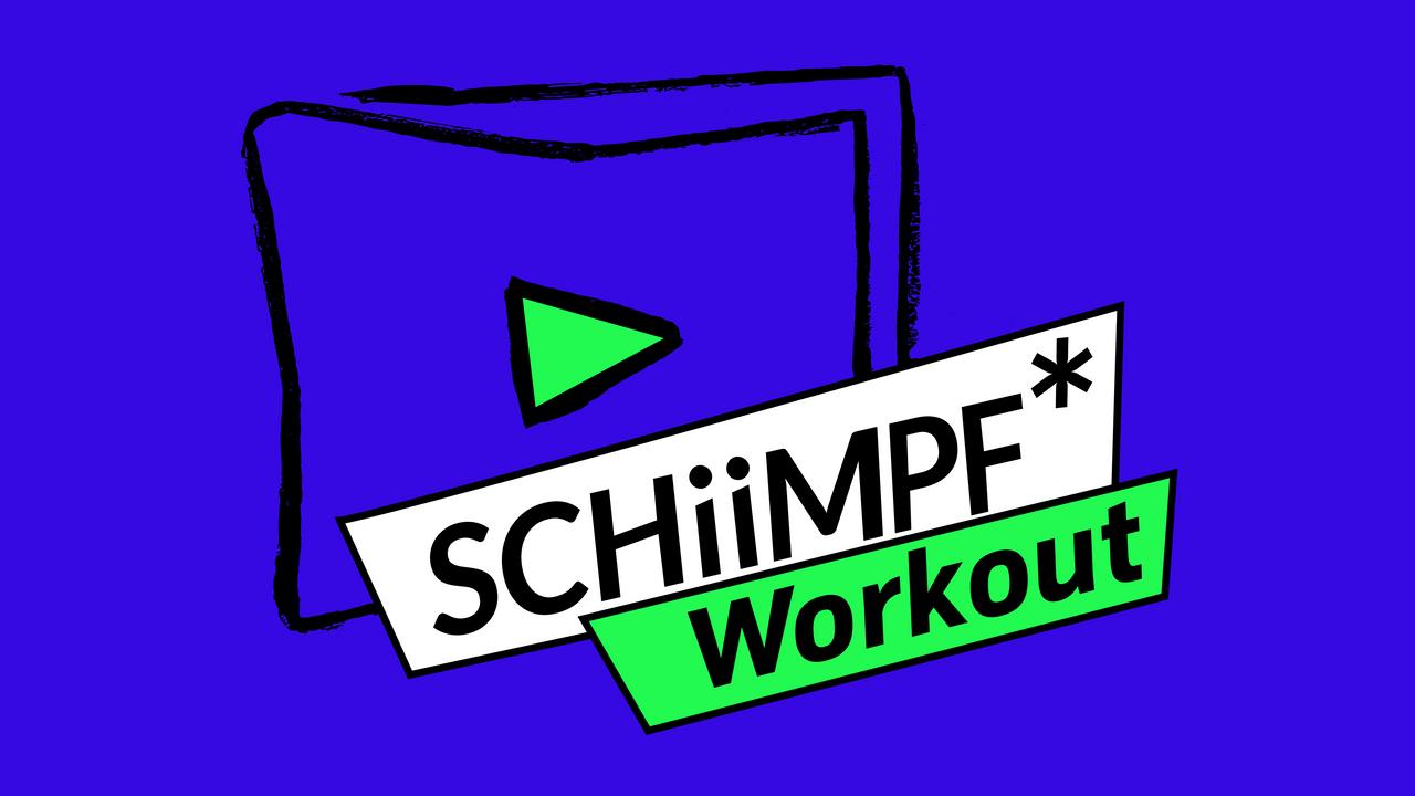 SCHiiMPF® Workout - Wann, du willst!
