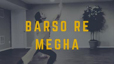 Barso Re Megha - choreographed and performed by Priti Gupta-Udeshi