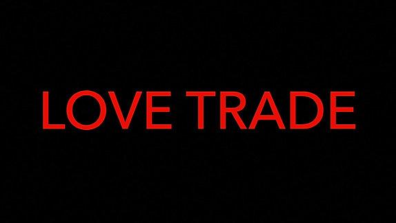 Love Trade Teaser_FINAL