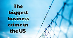 The biggest business crime in the US
