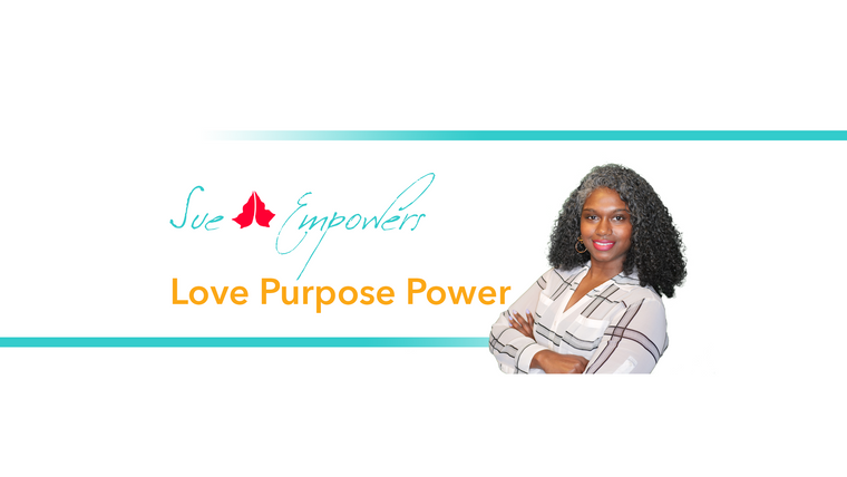 Sue Empowers | Quick Tips to Living Your Best Life!