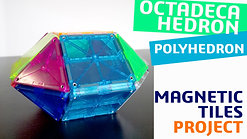 MAGNETIC TILES - OCTADECAHEDRON CHALLENGE