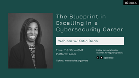 The Blueprint in Excelling in a Cybersecurity Career w: Katia Dean