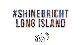 #ShineBright Long Island – SVS Fine Jewelry