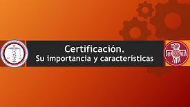 Certificacion. Su importancia y caracteristicas