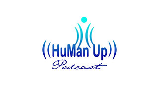 HuMan Up Podcast