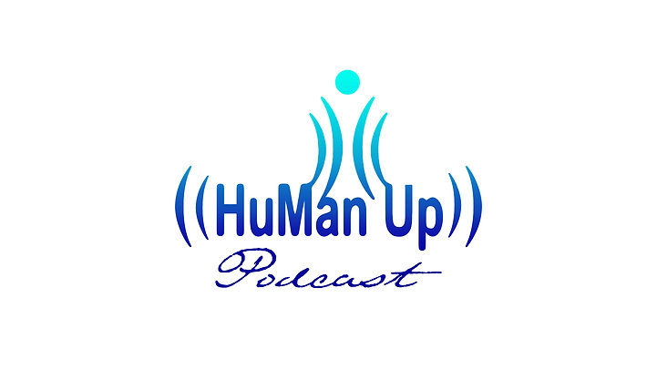 ((HuMan Up))™ Podcast