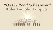 The Road to Passover | April 3, 2020 | Kahu Kealoha