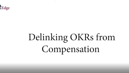 OKR 101 Series: De-linking OKRs from compensation