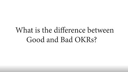 Good & Bad OKRs
