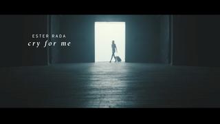 Ester Rada //Cry For Me