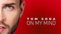 Tom Soda - On my mind