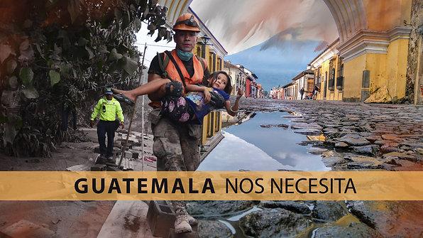 GUATEMALA NOS NECESITA