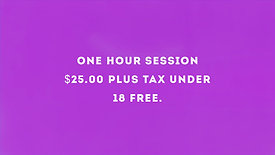 One hour session $25.00 plus tax under 18 free.