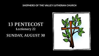 13 Pentecost Worship - 08-30-2020