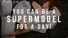 You can be a Supermodel for a day