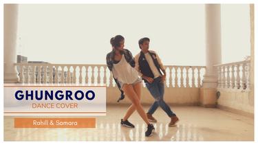 Ghungroo | Dance Music Video | Rahill & Samara