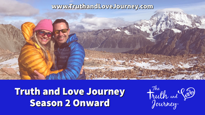 The Truth and Love Journey- Season 2 onward