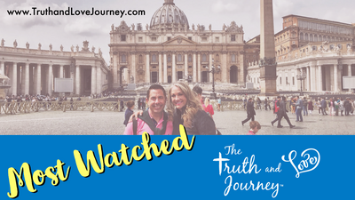 Most Popular- Truth and Love Journey Videos