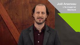 Mentorat pour entrepreneurs - Témoignage de Joël Arseneau, mentoré