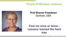 Prof Sharon Freedman - Fool me once or twice - Lessons learned the hard way