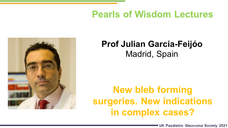 Prof Julian Garcia-Feijóo - New bleb forming surgeries. New indications in complex cases?