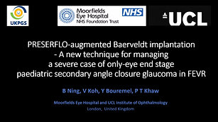 18- Brigid Ning - PRESERFLO-augmented Baerveldt implantation – A new technique for managing a case of only eye end-stage paediatric secondary angle closure glaucoma in FEVR