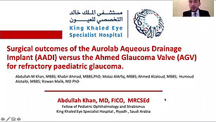 10 - Abdullah Khan - Surgical outcomes of the Aurolab aqueous drainage implant (AADI) versus the Ahmed glaucoma valve (AGV) for refractory paediatric glaucoma