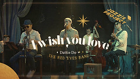 5CORES x 8 THE THEATER - JAZZ PROJECT : I WISH YOU LOVE | MV