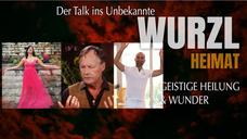 """Trailer WurzlHeimat """"Geistige Heilung und Wunder"""""""