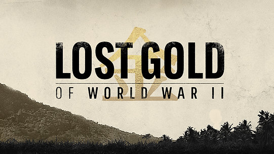 The Lost Gold of World War 2