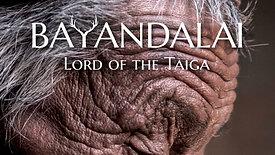 Bayandalai; Lord of the Taiga - short movie