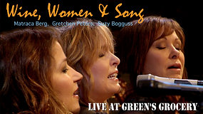 Wine, Women & Song Live at Green's Grocery