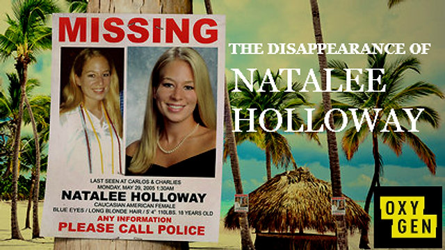 "Oxygen Channel Series ""The Disappearance of Natalee Holloway"""