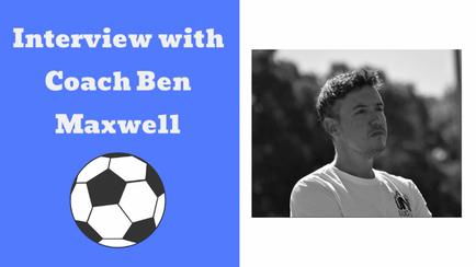 Sports Mentality: Coach Ben Maxwell (Part 2)