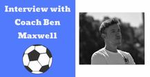 Sports Mentality: Coach Ben Maxwell (Part 1)