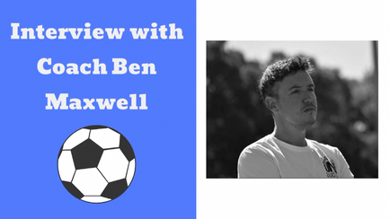 Sports Mentality: Coach Ben Maxwell (Part 1)