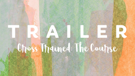 Trailer: Cross Trained the Course