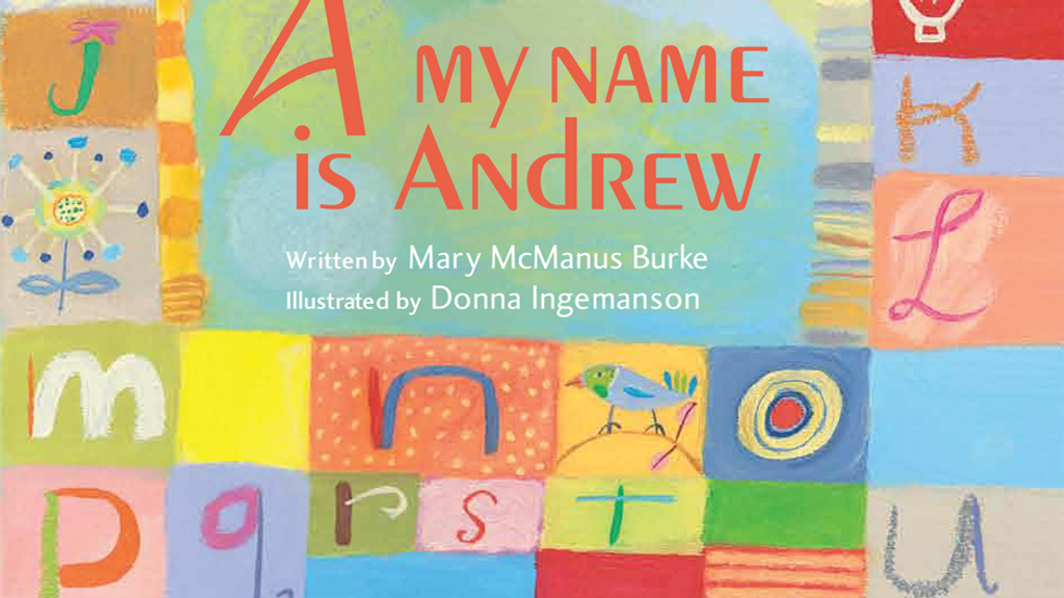 A, My Name is Andrew by Mary McManus Burke