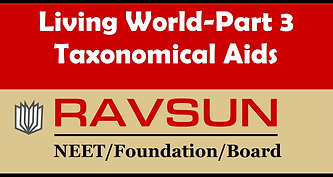 Living World- Part 3 (Taxonomical Aids)